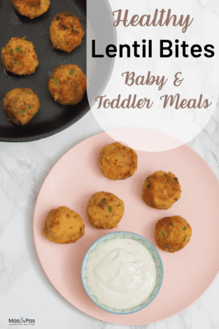 Lentil Bites - toddler meals - finger food - baby led weaning