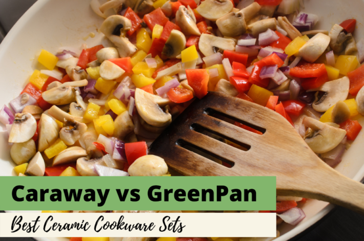 Caraway vs Greenpan - best ceramic cookware sets revised