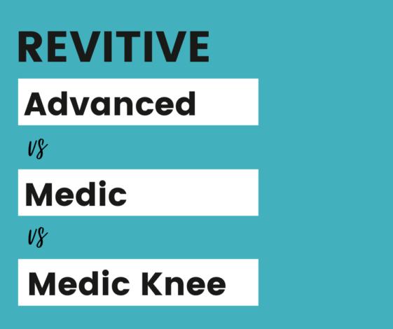 Revitive Review - Advanced vs Medic vs Medic Knee Arthritis Knee